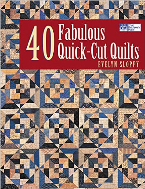 40 Fabulous Quick-Cut Quilts
