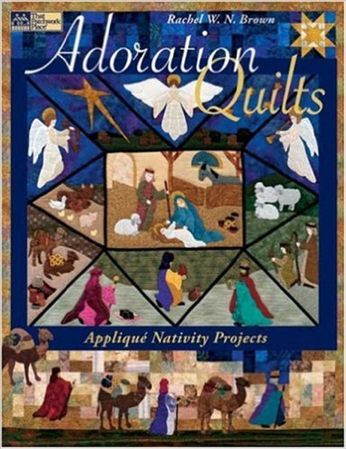 Adoration Quilts by Rachel W. N. Brown