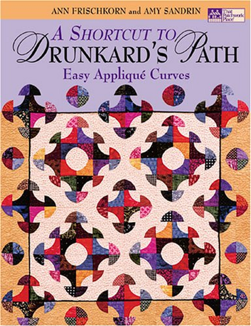 A Shortcut to Drunkard's Path: Easy Applique Curves