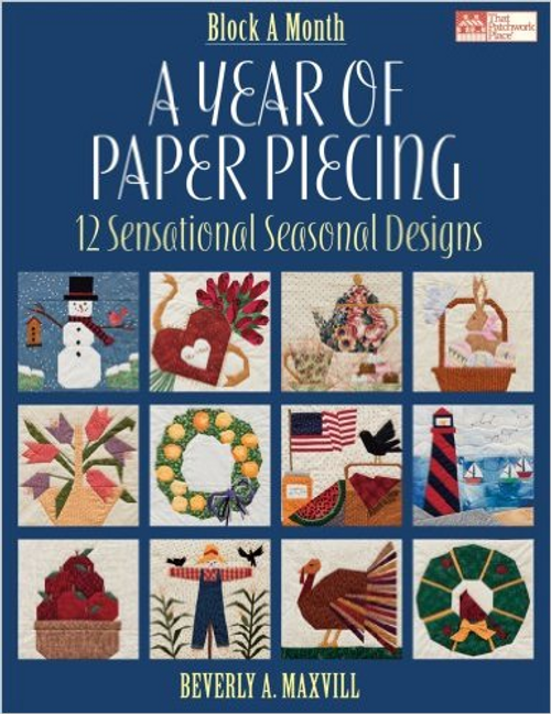 A Year of Paper Piecing 12 Sensational Seasonal Designs