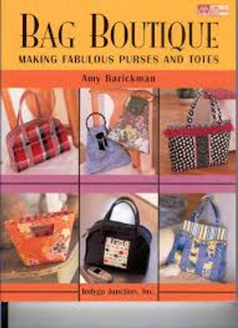 Bag Boutique: Making Fabulous Purses and Totes