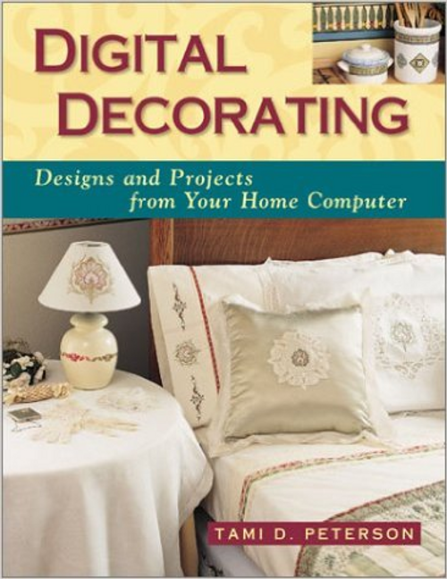 Digital Decorating: Designs for Living