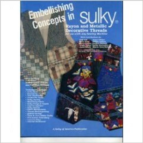 Embellishing Concepts in Sulky Rayon and Metallic Decorative Threads