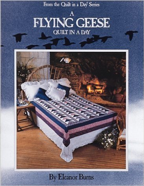 A Flying Geese Quilt in a Day by Eleanor Burns