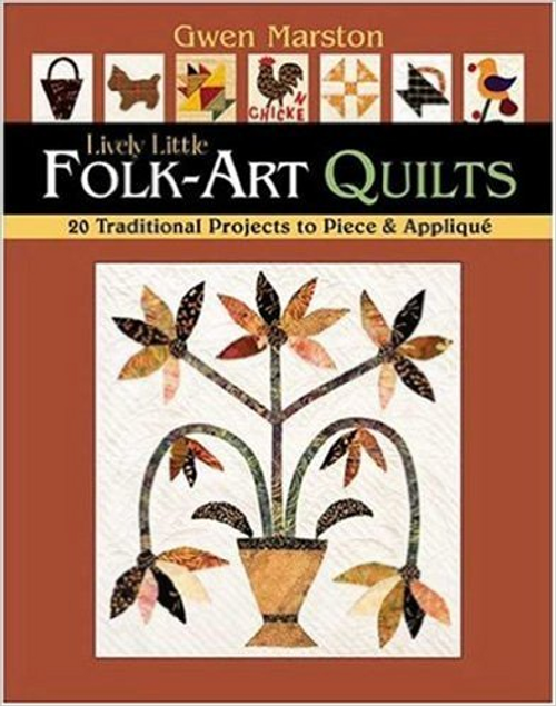Folk-Art Quilts: 20 Traditional Projects to Piece & Applique