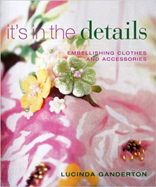 It's In The Details  Embellishing Clothes and Accessories