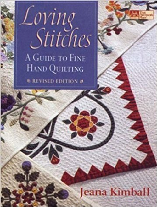 Loving Stitches: A Guide to Fine Hand Quilting (That Patchwork Place) by Jeana Kimball