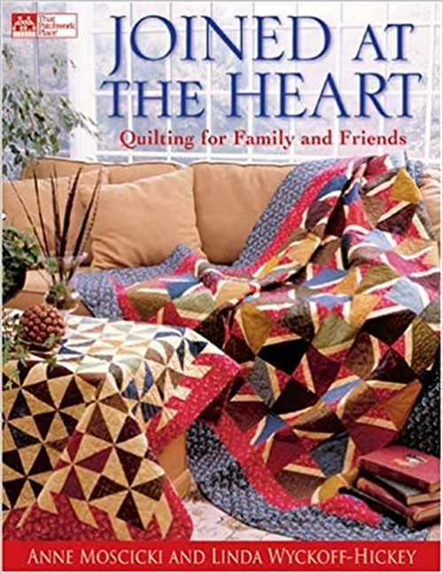 Joined at the Heart: Quilting for Family and Friends