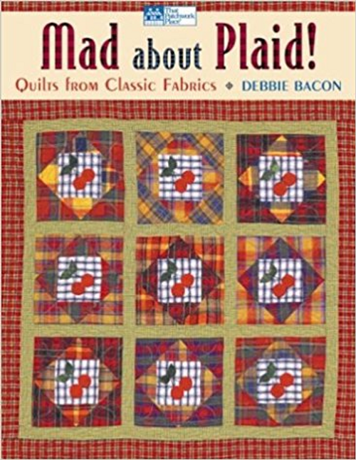 Mad about Plaid: 8 Quilts from Classic Fabrics