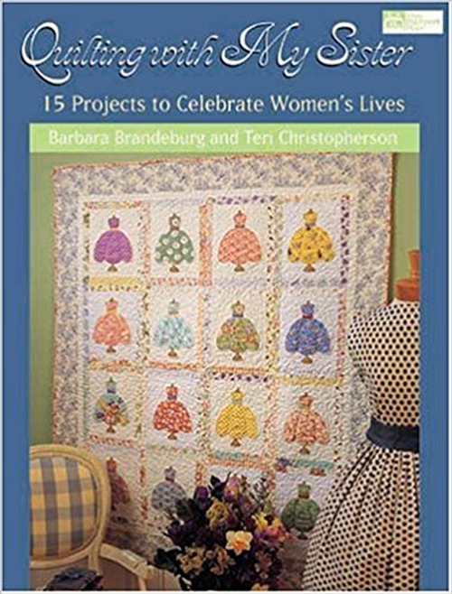 Quilting with My Sister: 15 Projects to Celebrate Women's Lives