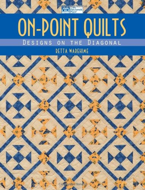 On-Point Quilts: Designs on the Diagonal