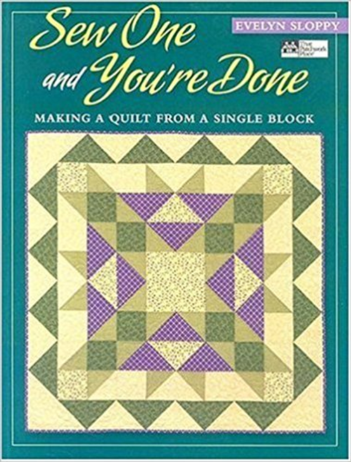 Sew One and You're Done: Making a Quilt from a Single Block