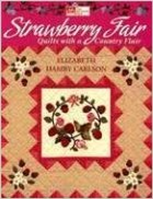 Strawberry Fair: Quilts with a Country Flair (That Patchwork Place)