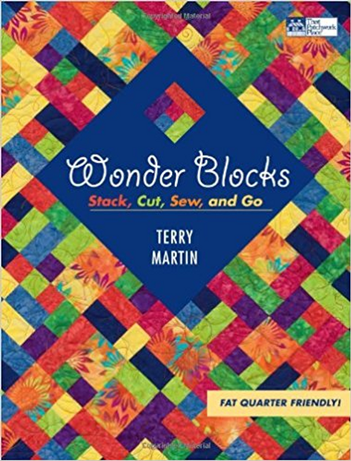 Wonder Blocks: Stack, Cut, Sew, and Go (That Patchwork Place)