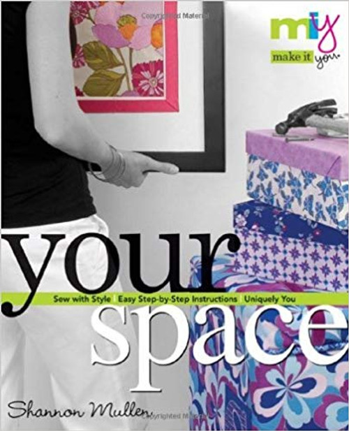 Your Space: Sew with Style, Easy Step-by-step Instructions, Uniquely You (Make It You)