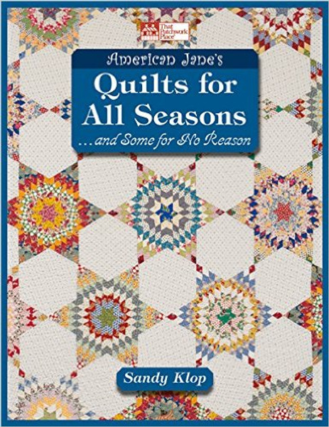American Jane's Quilts for all Seasons: ...and Some for No Reason by Sandy Klop