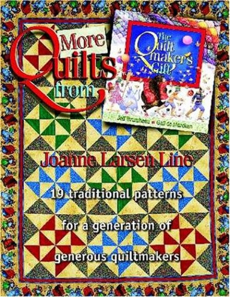 More Quilts from the Quiltmakers Gift  by Joanne Larsen Line  (Author), Gail de Marcken (Illustrator)