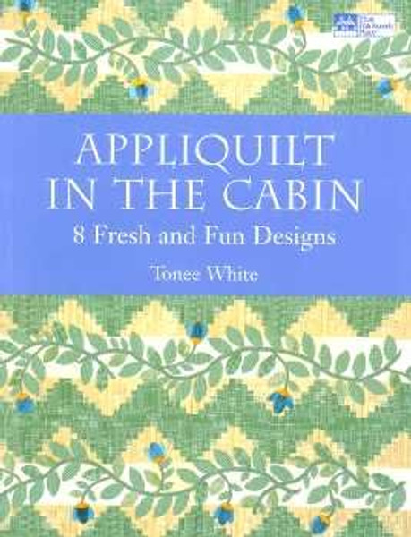 Appliquilt in the Cabin by Tonee White