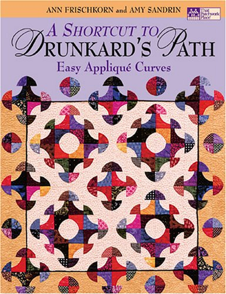 A Shortcut to Drunkard's Path: Easy Applique Curves