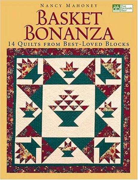 Basket Bonanza: 14 Quilts From Best-Loved Blocks
