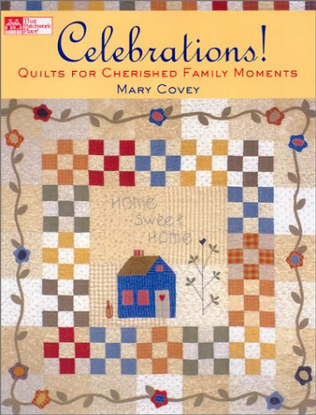 Celebrations!: Quilts for Cherished Family Moments