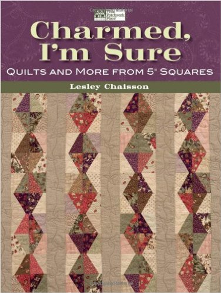 "Charmed, I'm Sure: Quilts and More from 5"" Squares"