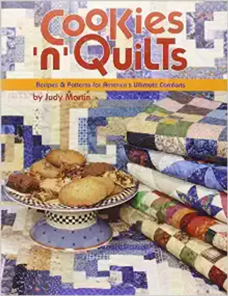Cookies 'n' Quilts: Recipes & Patterns for America's Ultimate Comforts