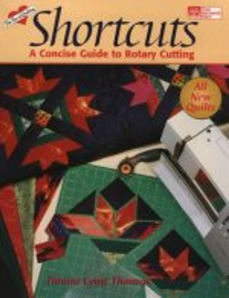 Shortcuts: A Concise Guide to Rotary Cutting (Updated Edition)
