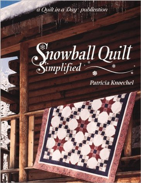 Snowball Quilt Simplified   by Patricia Knoechel