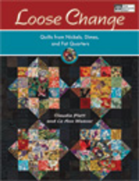 Loose Change Quilts from Nickels, Dimes, and Fat Quarters