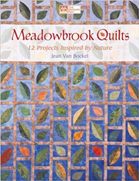 Meadowbrook Quilts: 12 Projects Inspired by Nature