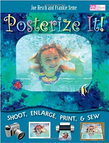 Posterize It!: Shoot, Enlarge, Print and Sew!
