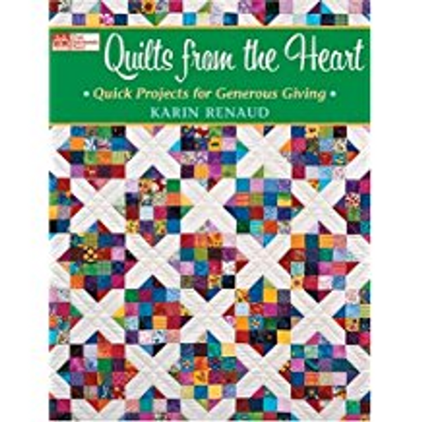 Quilts from the Heart: Quick Projects for Generous Giving