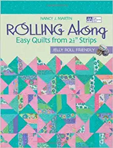"""Rolling Along: Easy Quilts from 21/2"""" Strips"""