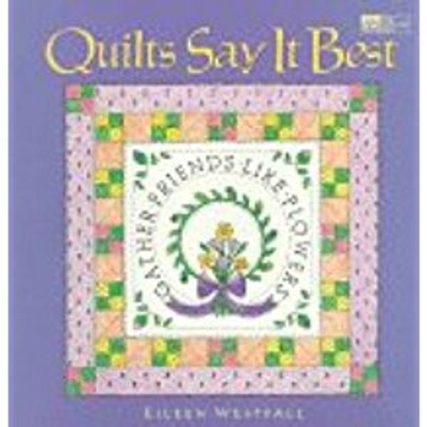 Quilts Say It Best