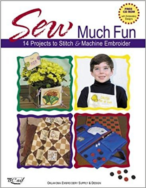 Sew Much Fun: 14 Projects to Stitch and Machine Embroider