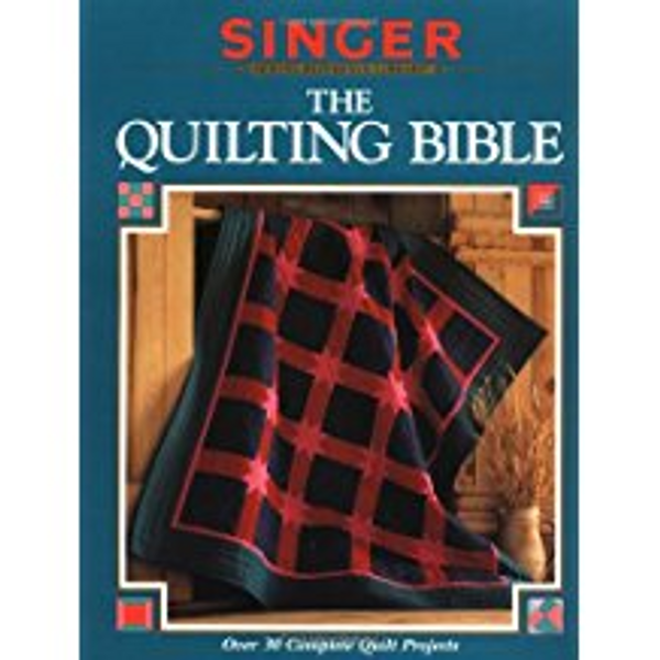 The Quilting Bible--Singer Sewing Library