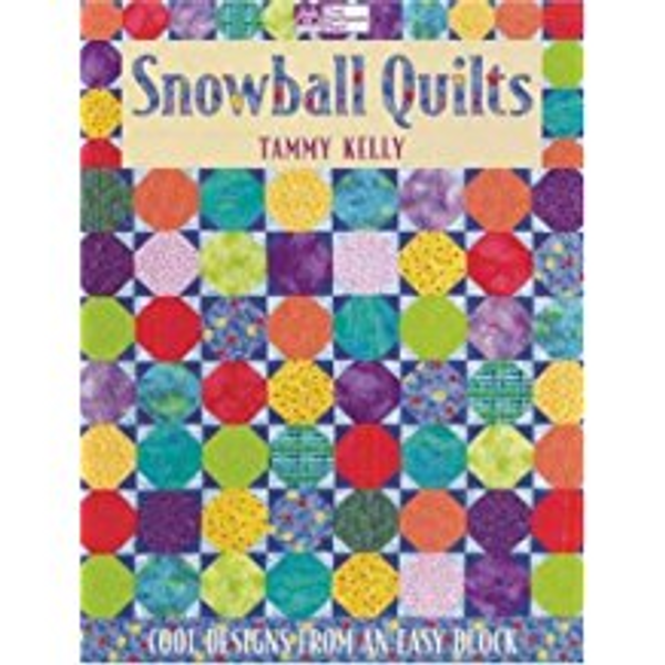 Snowball Quilts: Cool Designs from an Easy Block