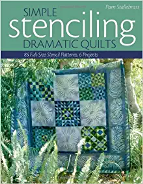 Simple Stenciling-Dramatic Quilts: 85 Full-Size Stencil Patterns, 6 Projects