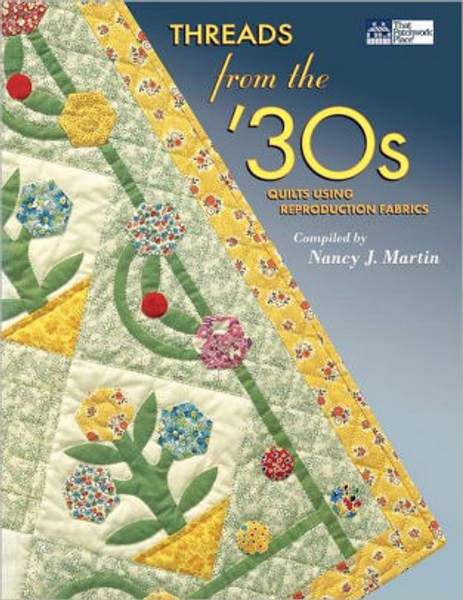 Threads from the '30s  Quilts using reproduction fabrics