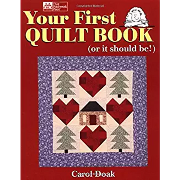 Your First Quilt Book (Or It Should Be!) by Carol Doak (2008) Paperback