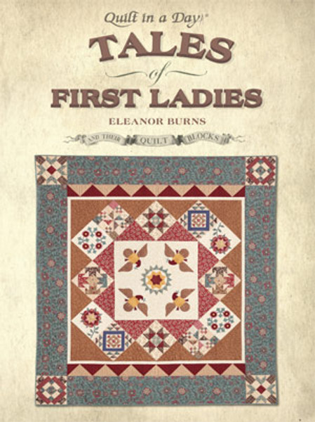 Tales of First Ladies and Their Quilt Blocks