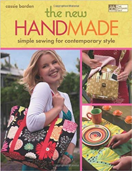The New Handmade: Simple Sewing for Contemporary Style