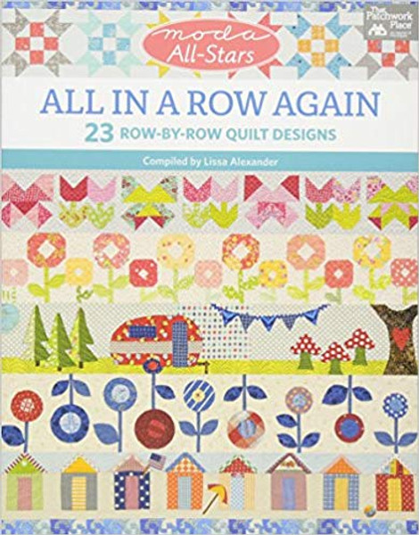 Moda All-Stars - All in a Row Again: 23 Row-by-Row Quilt Design