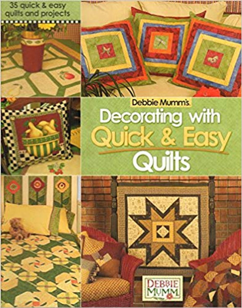 Debbie Mumm's decorating with quick & easy quilts