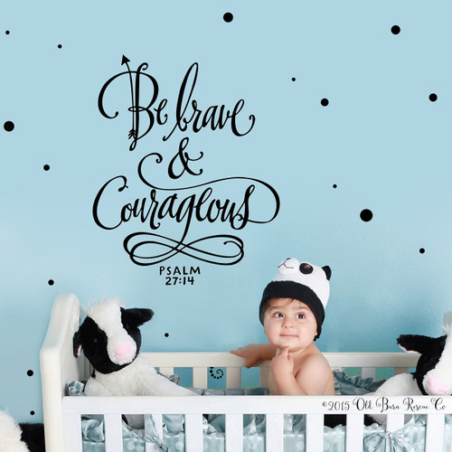 Be brave and courageous - wall decal