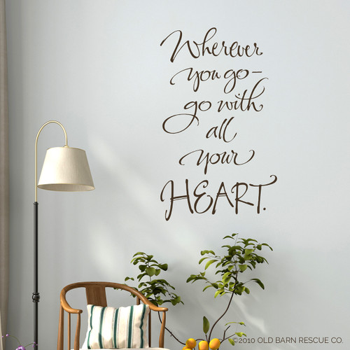 Wherever you go go with all your heart - wall decal
