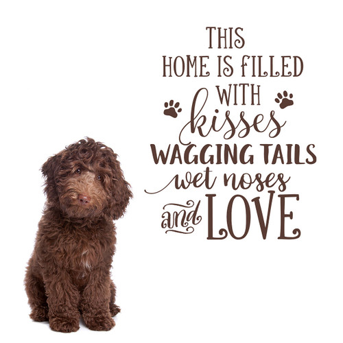 This home is filled with kisses wagging tails wet noses and love | dog quote wall decal