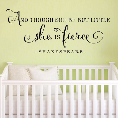 And Though She Be But Little She Is Fierce | Girls Room Decals