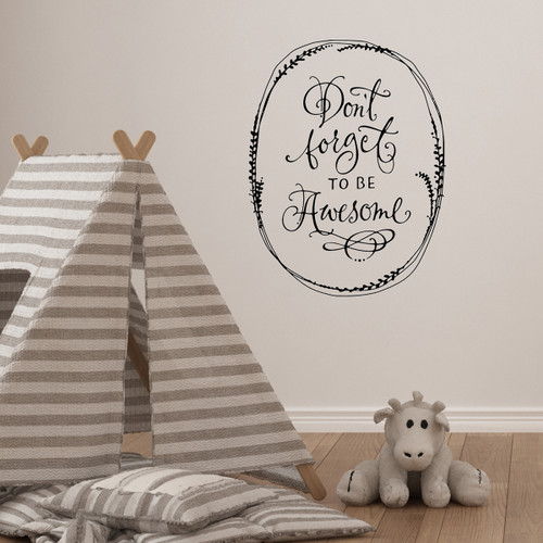 Don't forget to be awesome - Wall Decal